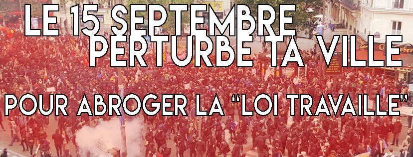 """Le 15 septembre, pertube ta ville pour abroger la loi """"travaille"""" !"""