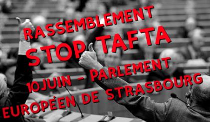 10 juin: Rassemblement Stop TAFTA devant le Parlement européen à Strasbourg !