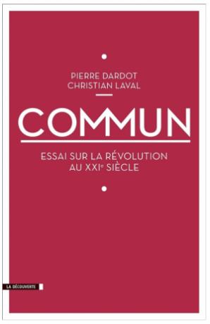 Pierre Dardot et Christian Laval : le commun contre le néolibéralisme