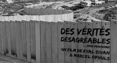 Des vérités désagréables, un film de Marcel Ophuls et Eyal Sivan