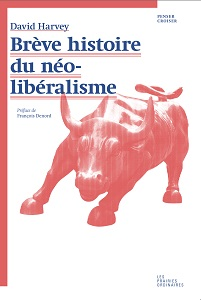 """""""Brève histoire du néolibéralisme"""" de David Harvey"""