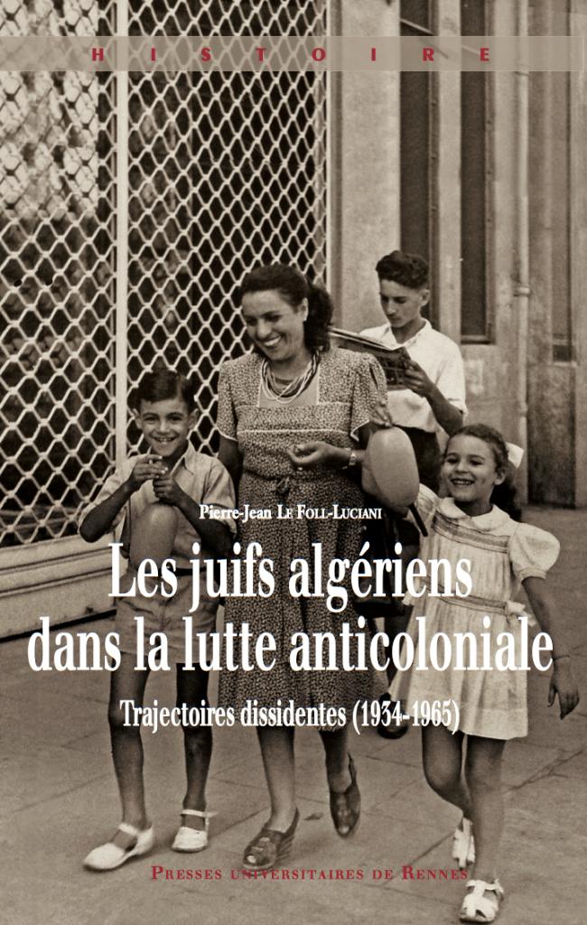Les juifs algeriens dans la lutte anticoloniale