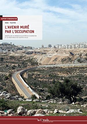 Israël – Palestine. L'avenir muré par l'occupation