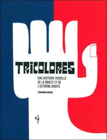 Tricolores: une histoire visuelle de la droite et de l'extrême-droite