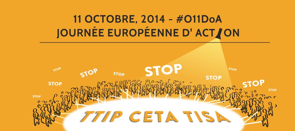 11 Octobre : Journée d'action européenne contre les projets de lois TAFTA, CETA ET TISA