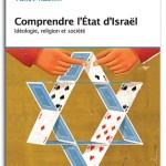 """""""Comprendre l'Etat d'Israël Idéologie, religion et société"""", par Yacov Rabkin"""