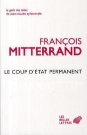 Le coup d'Etat permanent, de Charles de Gaulle à Manuel Valls
