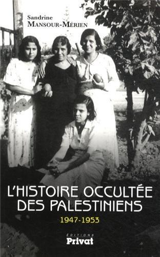 Sandrine Mansour-Mérien L'histoire occultée des Palestiniens