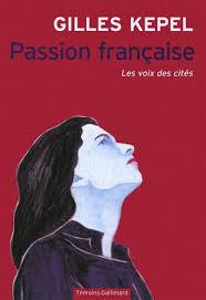 Passion française, les voix des cités, par Gilles Kepel