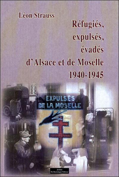 Réfugiés, expulsés, réfractaires d'Alsace-Moselle 1940/45