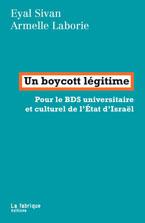Un boycott légitime, par Armelle Laborie et Eyal Sivan