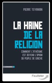 La haine de la religion ou comment l'athéisme est devenu l'opium du peuple