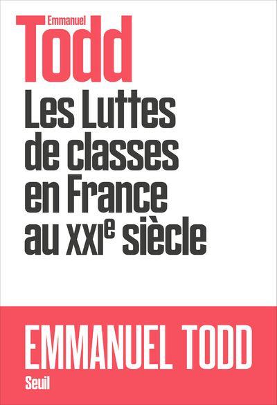 Les luttes de classes en France au XXI e siècle: Emmanuel Todd