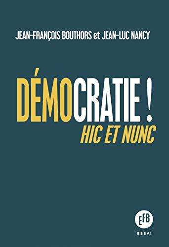 Démocratie!, avec Jean-Luc Nancy et Jean-François Bouthors